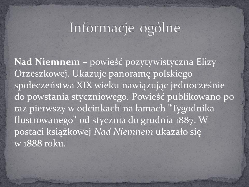 Nad Niemnem – powieść pozytywistyczna Elizy Orzeszkowej. Ukazuje panoramę polskiego społeczeństwa XIX wieku nawiązując jednocześnie do powstania stycz