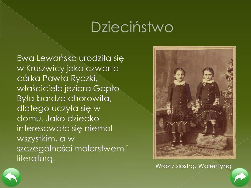 Ewa Lewańska urodziła się w Kruszwicy jako czwarta córka Pawła Ryczki, właściciela jeziora Gopło Była bardzo chorowita, dlatego uczyła się w domu. Jak