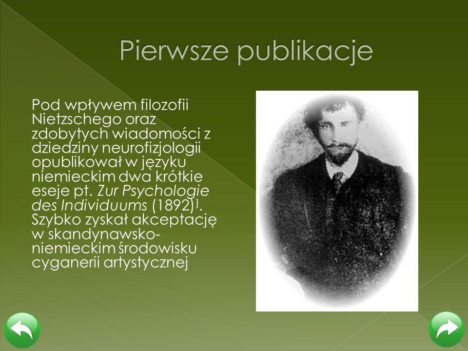 Pod wpływem filozofii Nietzschego oraz zdobytych wiadomości z dziedziny neurofizjologii opublikował w języku niemieckim dwa krótkie eseje pt. Zur Psyc
