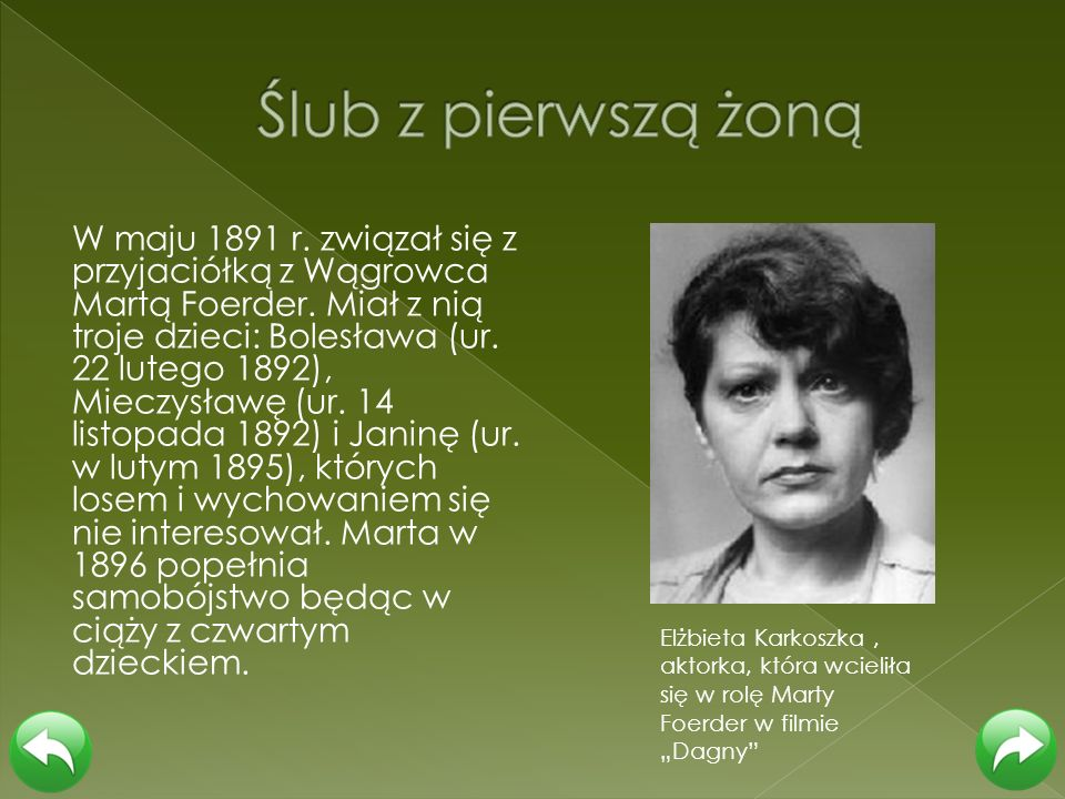 W maju 1891 r. związał się z przyjaciółką z Wągrowca Martą Foerder. Miał z nią troje dzieci: Bolesława (ur. 22 lutego 1892), Mieczysławę (ur. 14 listo