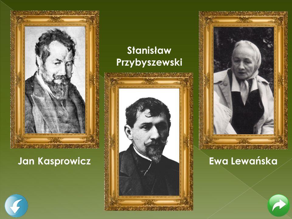 Jan Kasprowicz Stanisław Przybyszewski Ewa Lewańska