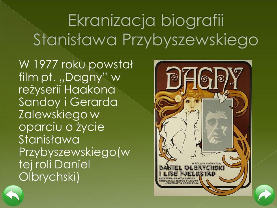 W 1977 roku powstał film pt. Dagny w reżyserii Haakona Sandoy i Gerarda Zalewskiego w oparciu o życie Stanisława Przybyszewskiego(w tej roli Daniel Ol