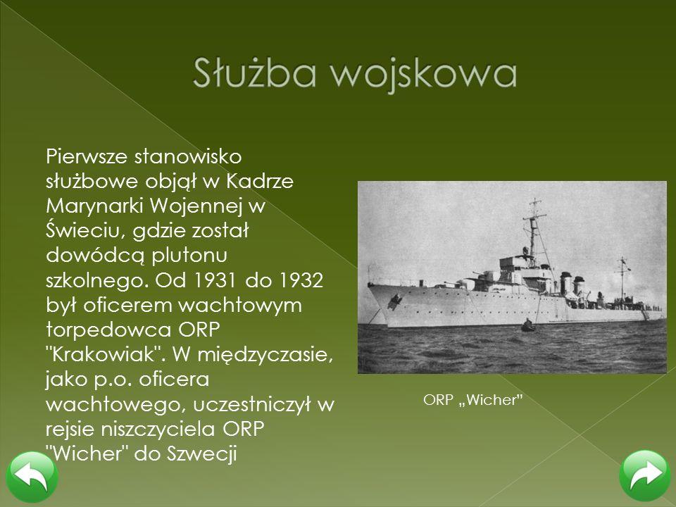 Pierwsze stanowisko służbowe objął w Kadrze Marynarki Wojennej w Świeciu, gdzie został dowódcą plutonu szkolnego. Od 1931 do 1932 był oficerem wachtow