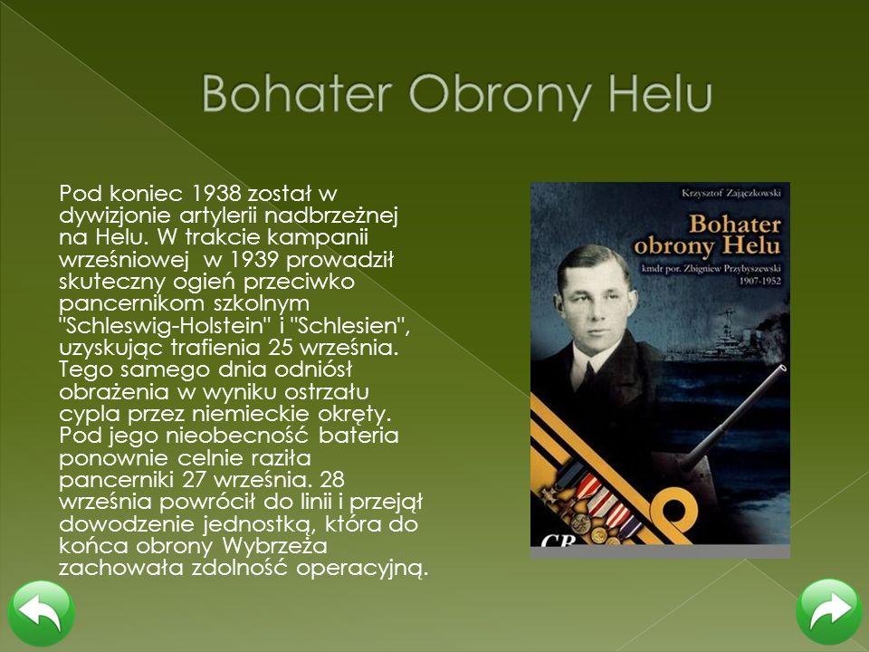 Pod koniec 1938 został w dywizjonie artylerii nadbrzeżnej na Helu. W trakcie kampanii wrześniowej w 1939 prowadził skuteczny ogień przeciwko pancernik