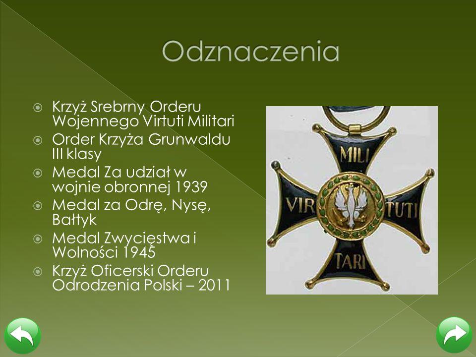 Krzyż Srebrny Orderu Wojennego Virtuti Militari Order Krzyża Grunwaldu III klasy Medal Za udział w wojnie obronnej 1939 Medal za Odrę, Nysę, Bałtyk Me