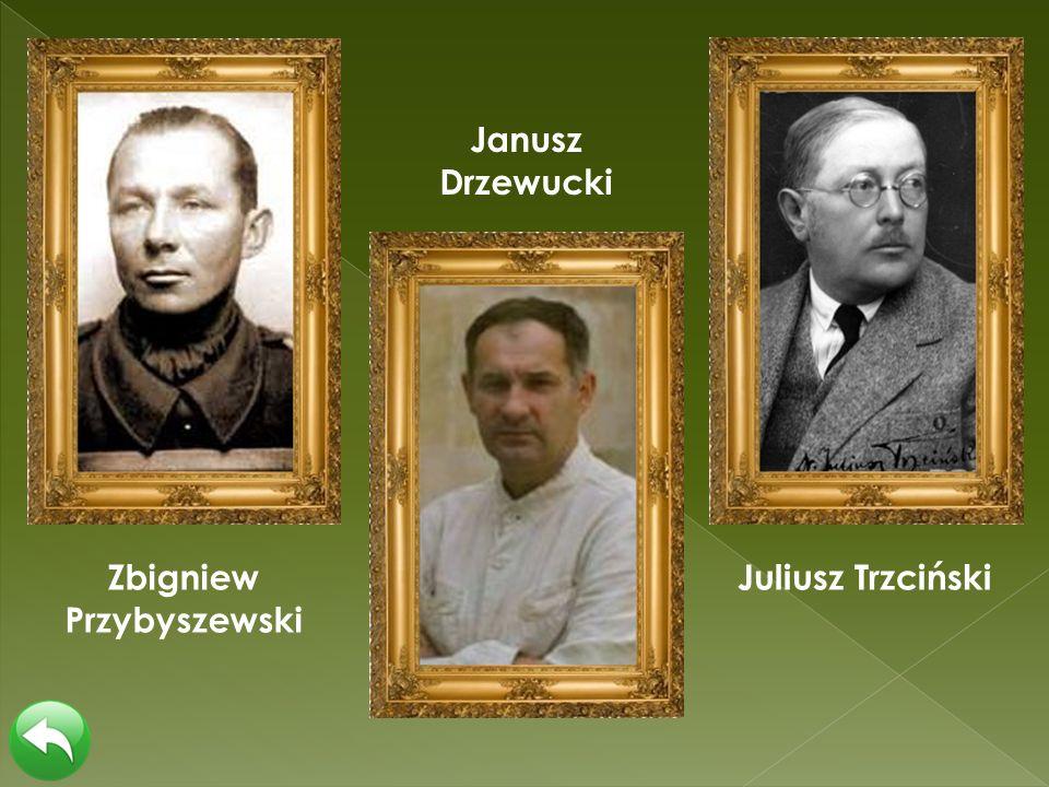 Zbigniew Przybyszewski Janusz Drzewucki Juliusz Trzciński