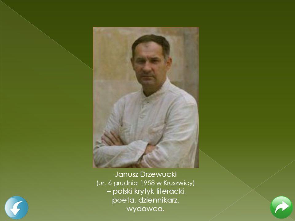 Janusz Drzewucki (ur. 6 grudnia 1958 w Kruszwicy) – polski krytyk literacki, poeta, dziennikarz, wydawca.