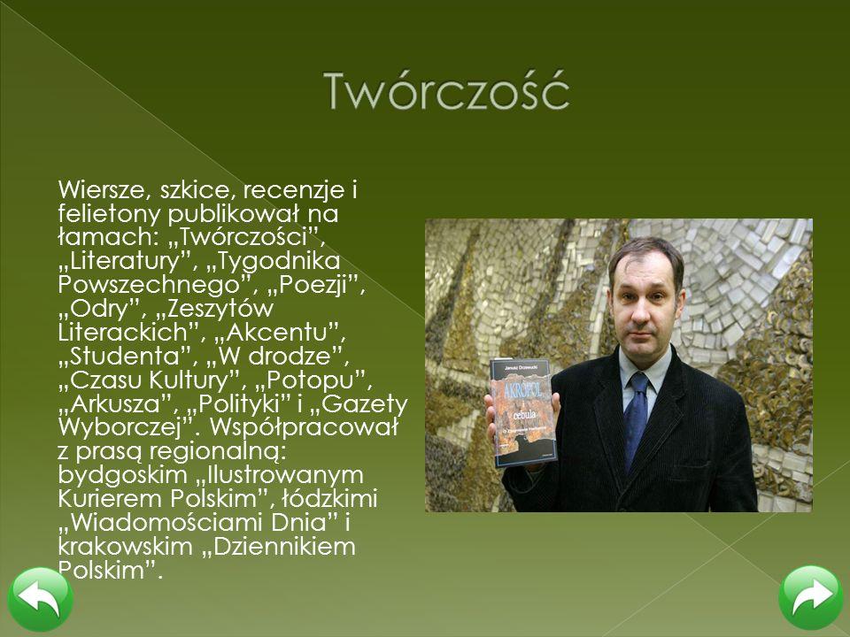 Wiersze, szkice, recenzje i felietony publikował na łamach: Twórczości, Literatury, Tygodnika Powszechnego, Poezji, Odry, Zeszytów Literackich, Akcent