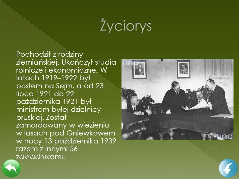 Pochodził z rodziny ziemiańskiej. Ukończył studia rolnicze i ekonomiczne. W latach 1919–1922 był posłem na Sejm, a od 23 lipca 1921 do 22 października