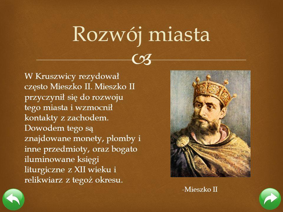 W Kruszwicy rezydował często Mieszko II. Mieszko II przyczynił się do rozwoju tego miasta i wzmocnił kontakty z zachodem. Dowodem tego są znajdowane m
