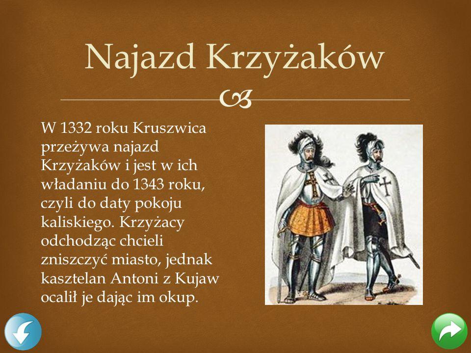 W 1332 roku Kruszwica przeżywa najazd Krzyżaków i jest w ich władaniu do 1343 roku, czyli do daty pokoju kaliskiego. Krzyżacy odchodząc chcieli zniszc