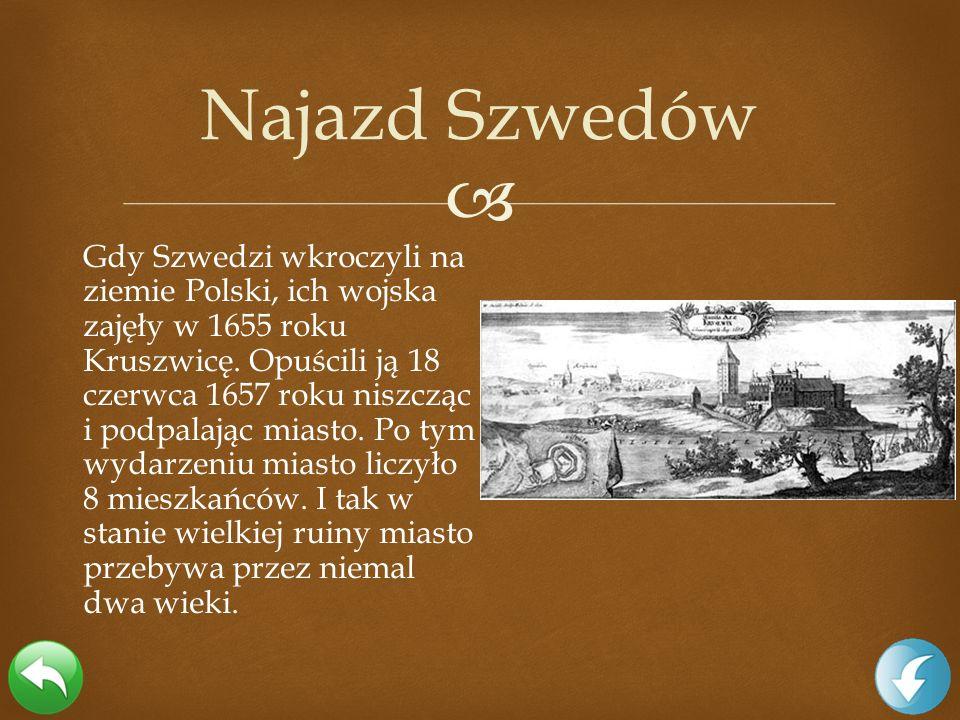 Gdy Szwedzi wkroczyli na ziemie Polski, ich wojska zajęły w 1655 roku Kruszwicę. Opuścili ją 18 czerwca 1657 roku niszcząc i podpalając miasto. Po tym