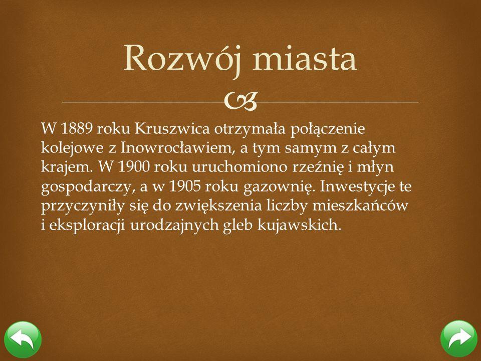 W 1889 roku Kruszwica otrzymała połączenie kolejowe z Inowrocławiem, a tym samym z całym krajem. W 1900 roku uruchomiono rzeźnię i młyn gospodarczy, a