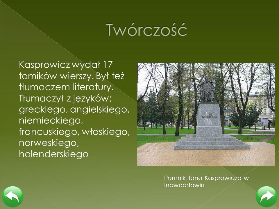 Kasprowicz wydał 17 tomików wierszy. Był też tłumaczem literatury. Tłumaczył z języków: greckiego, angielskiego, niemieckiego, francuskiego, włoskiego