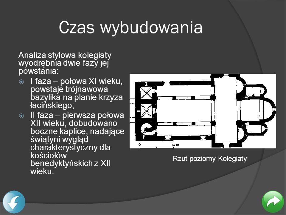 Czas wybudowania Analiza stylowa kolegiaty wyodrębnia dwie fazy jej powstania: I faza – połowa XI wieku, powstaje trójnawowa bazylika na planie krzyża