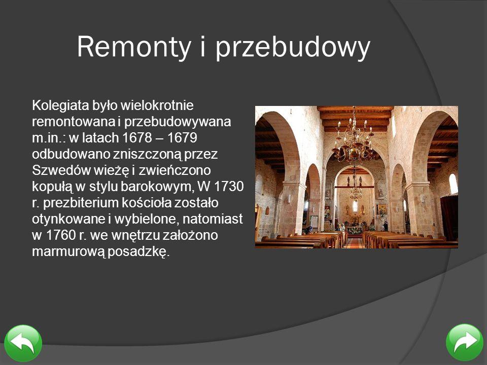 Remonty i przebudowy Kolegiata było wielokrotnie remontowana i przebudowywana m.in.: w latach 1678 – 1679 odbudowano zniszczoną przez Szwedów wieżę i