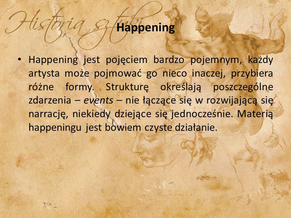 Happening Happening jest pojęciem bardzo pojemnym, każdy artysta może pojmować go nieco inaczej, przybiera różne formy. Strukturę określają poszczegól