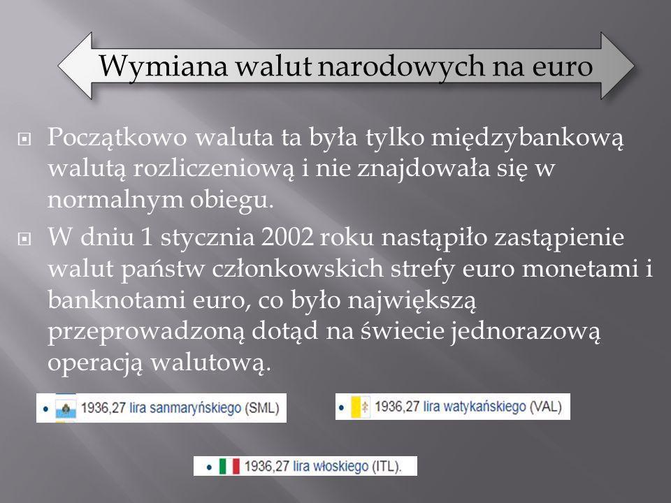 Początkowo waluta ta była tylko międzybankową walutą rozliczeniową i nie znajdowała się w normalnym obiegu. W dniu 1 stycznia 2002 roku nastąpiło zast