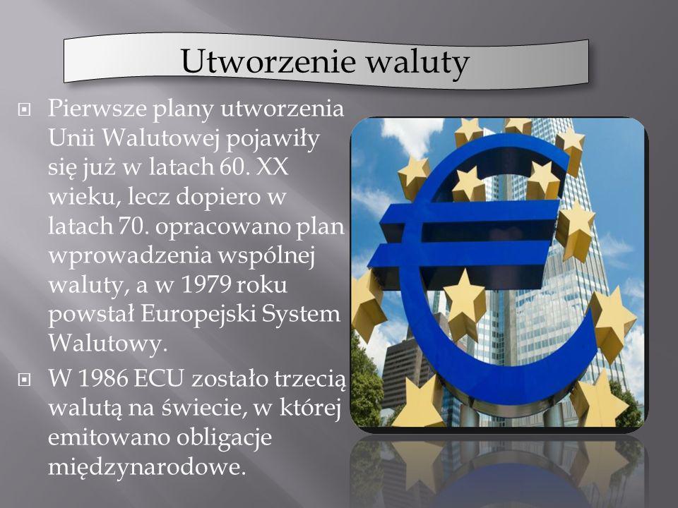 Pierwsze plany utworzenia Unii Walutowej pojawiły się już w latach 60. XX wieku, lecz dopiero w latach 70. opracowano plan wprowadzenia wspólnej walut