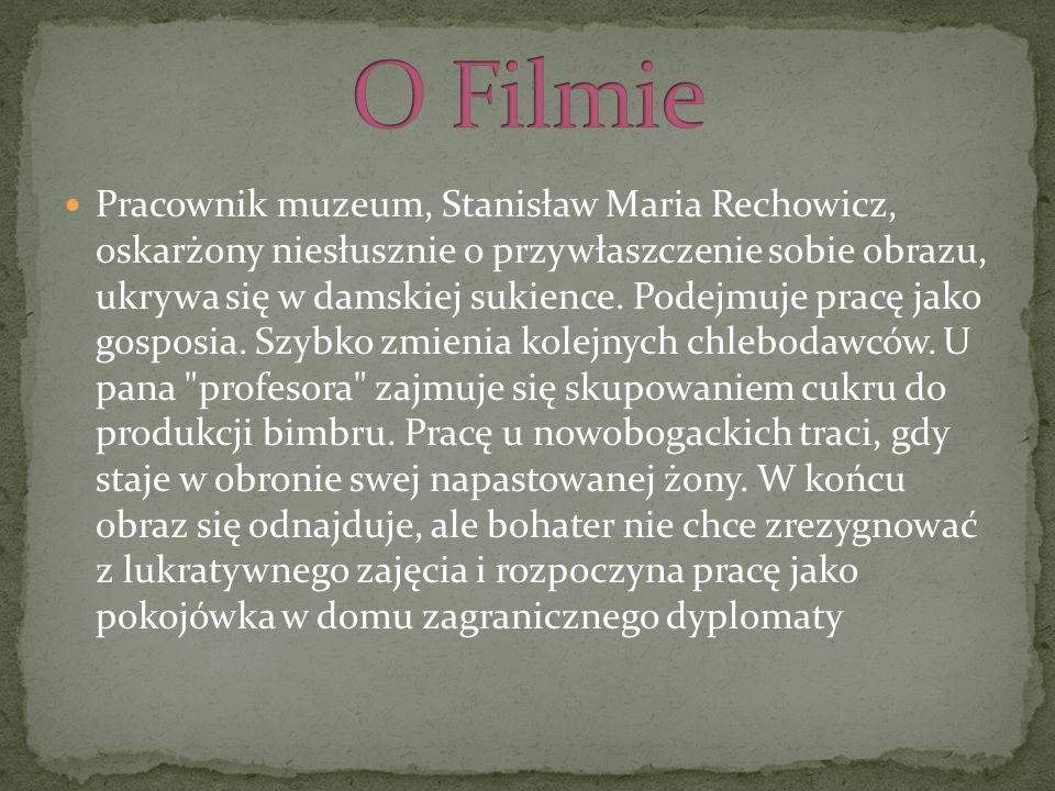 Pracownik muzeum, Stanisław Maria Rechowicz, oskarżony niesłusznie o przywłaszczenie sobie obrazu, ukrywa się w damskiej sukience.