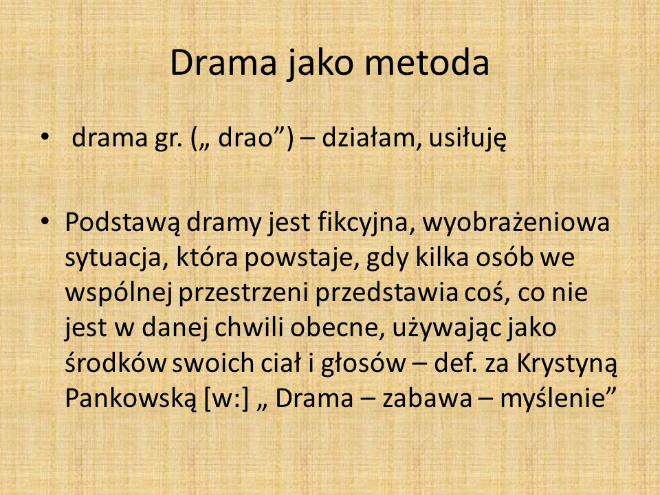 Drama jako metoda drama gr.