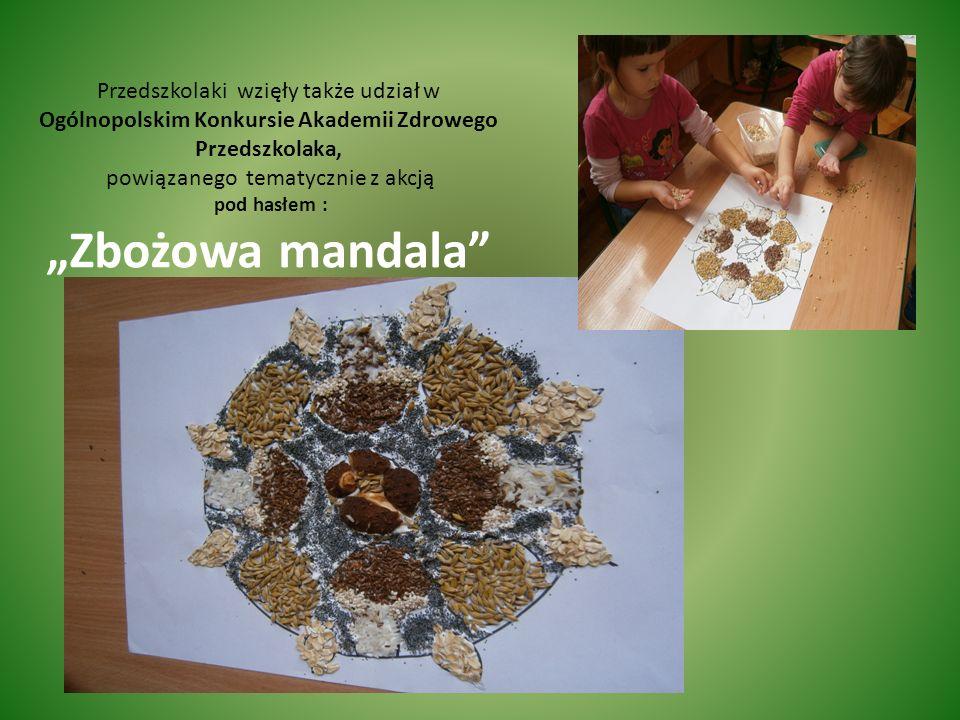 Przedszkolaki wzięły także udział w Ogólnopolskim Konkursie Akademii Zdrowego Przedszkolaka, powiązanego tematycznie z akcją pod hasłem : Zbożowa mandala