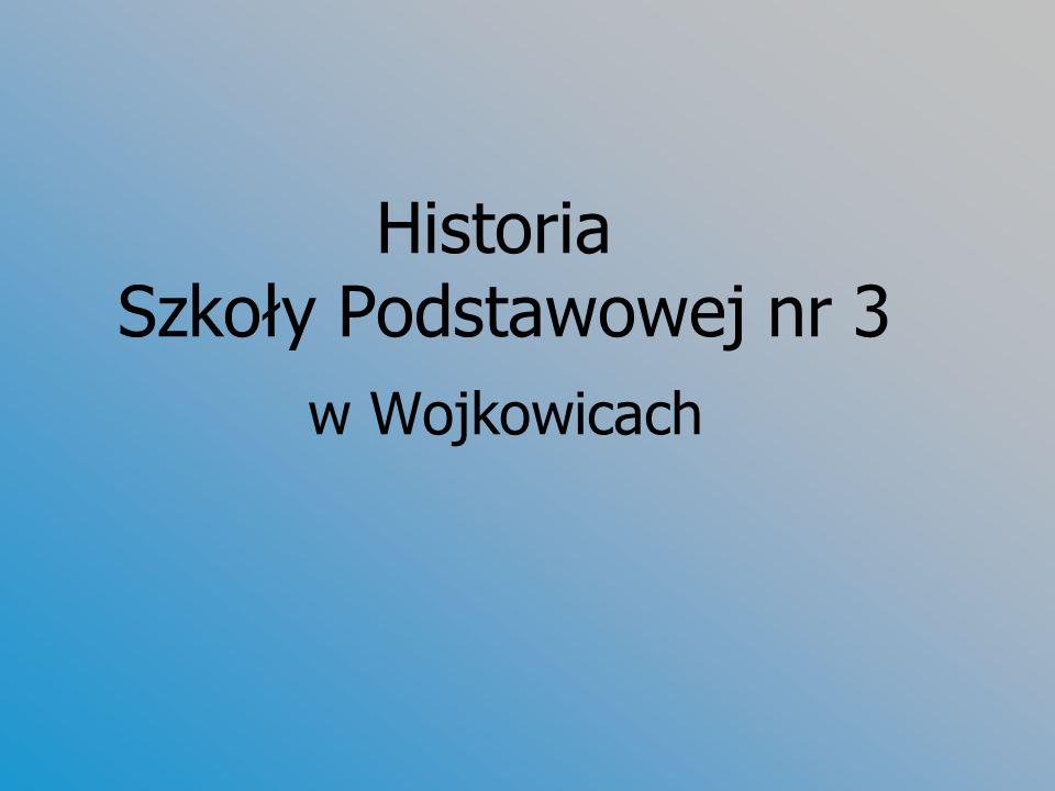 Historia Szkoły Podstawowej nr 3 w Wojkowicach