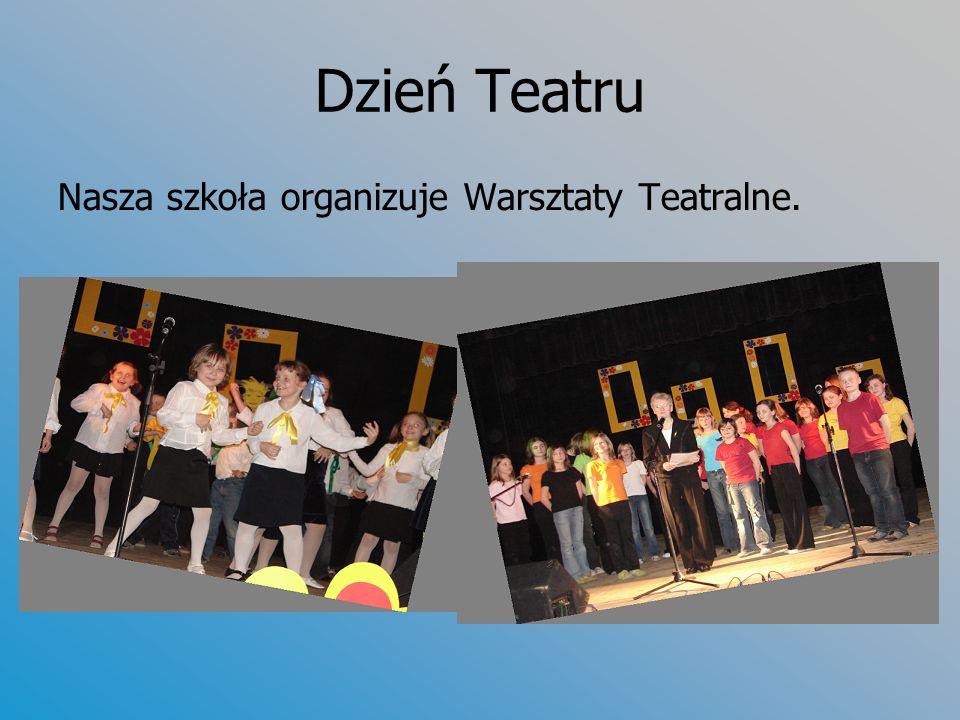 Dzień Teatru Nasza szkoła organizuje Warsztaty Teatralne.