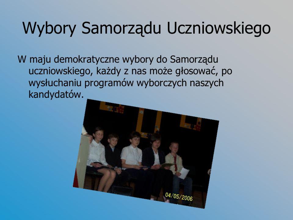 Wybory Samorządu Uczniowskiego W maju demokratyczne wybory do Samorządu uczniowskiego, każdy z nas może głosować, po wysłuchaniu programów wyborczych