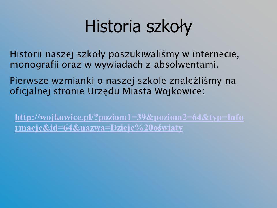 Historia szkoły Historii naszej szkoły poszukiwaliśmy w internecie, monografii oraz w wywiadach z absolwentami. Pierwsze wzmianki o naszej szkole znal