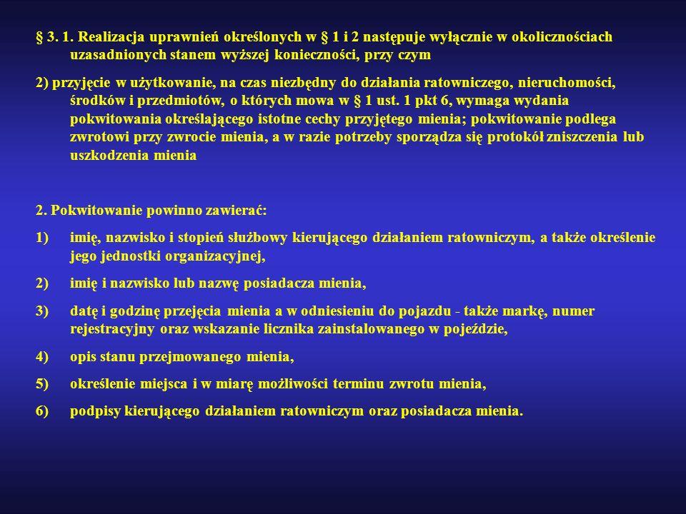§ 3. 1. Realizacja uprawnień określonych w § 1 i 2 następuje wyłącznie w okolicznościach uzasadnionych stanem wyższej konieczności, przy czym 2) przyj