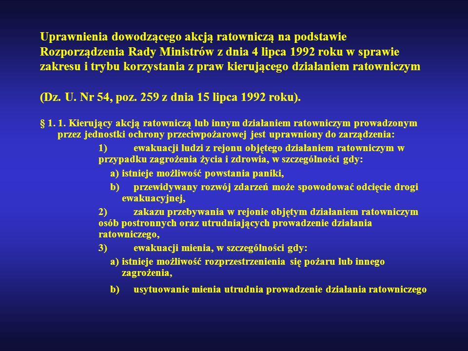 Uprawnienia dowodzącego akcją ratowniczą na podstawie Rozporządzenia Rady Ministrów z dnia 4 lipca 1992 roku w sprawie zakresu i trybu korzystania z p