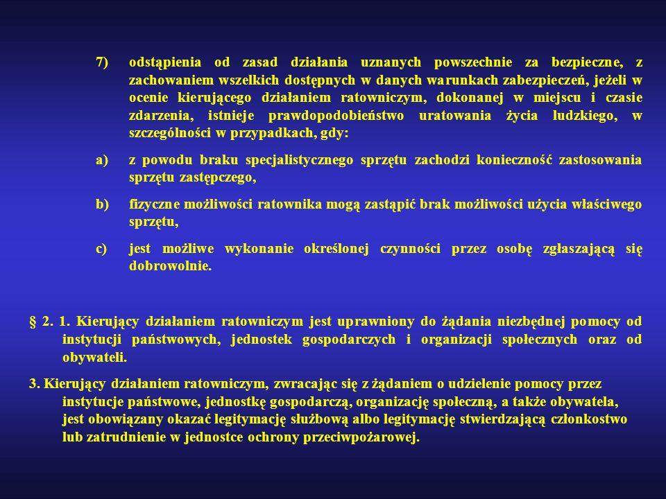 7)odstąpienia od zasad działania uznanych powszechnie za bezpieczne, z zachowaniem wszelkich dostępnych w danych warunkach zabezpieczeń, jeżeli w ocen