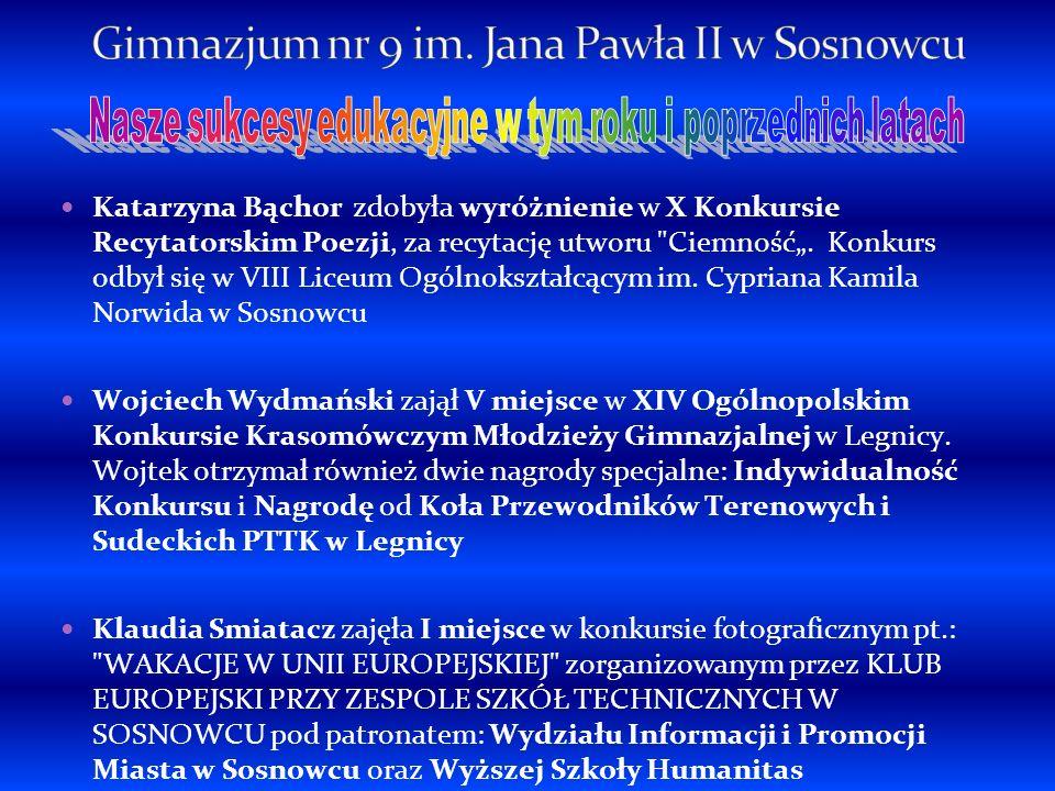 Katarzyna Bąchor zdobyła wyróżnienie w X Konkursie Recytatorskim Poezji, za recytację utworu