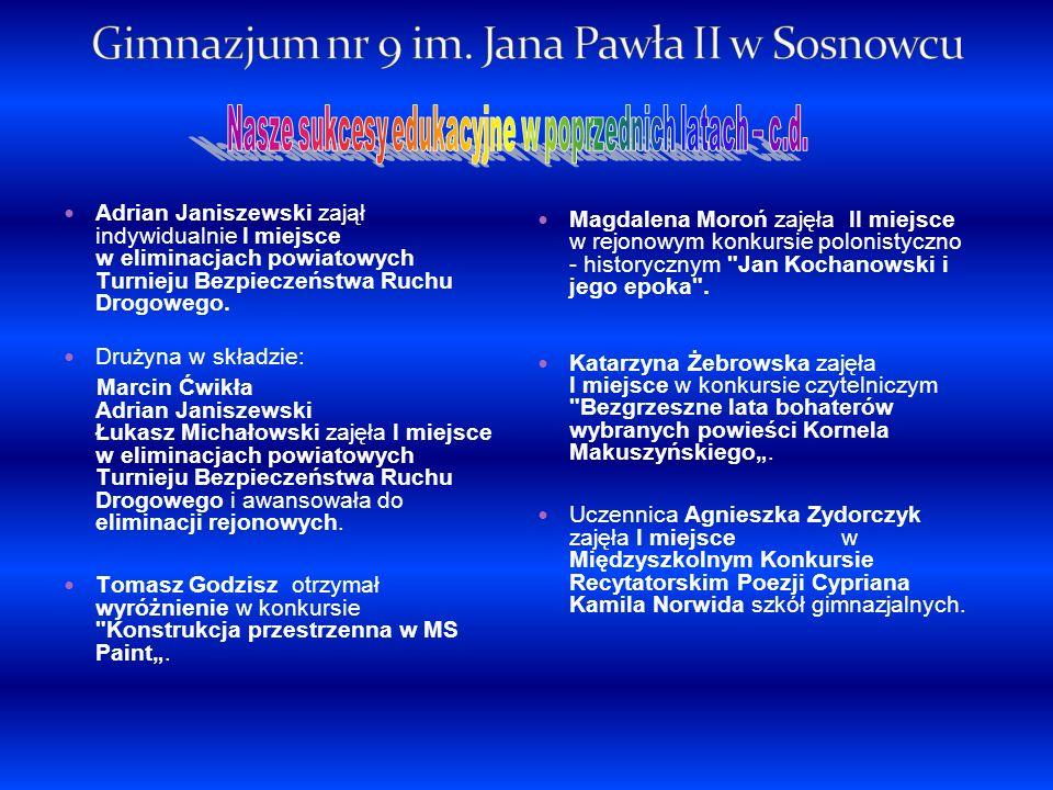 Adrian Janiszewski zajął indywidualnie I miejsce w eliminacjach powiatowych Turnieju Bezpieczeństwa Ruchu Drogowego. Drużyna w składzie: Marcin Ćwikła