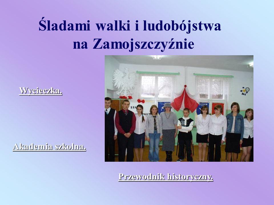 Uczniowie Gimnazjum Publicznego Uczniowie Gimnazjum Publicznego w Podhorcach w Podhorcach pod kierunkiem Barbary Dubiel, pod kierunkiem Barbary Dubiel