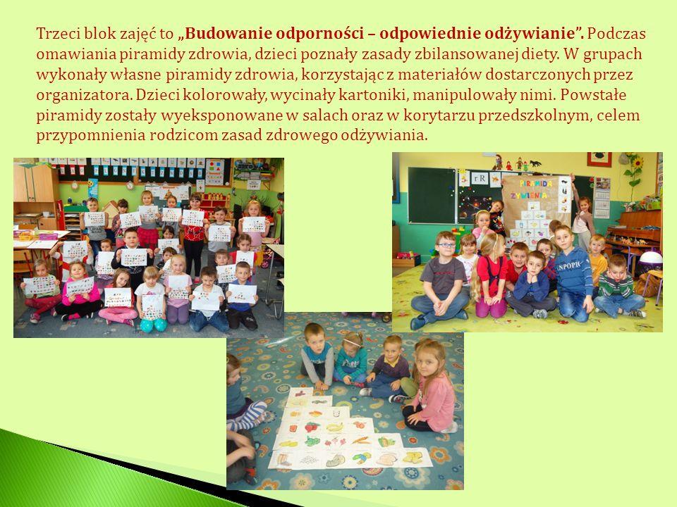 Trzeci blok zajęć to Budowanie odporności – odpowiednie odżywianie. Podczas omawiania piramidy zdrowia, dzieci poznały zasady zbilansowanej diety. W g