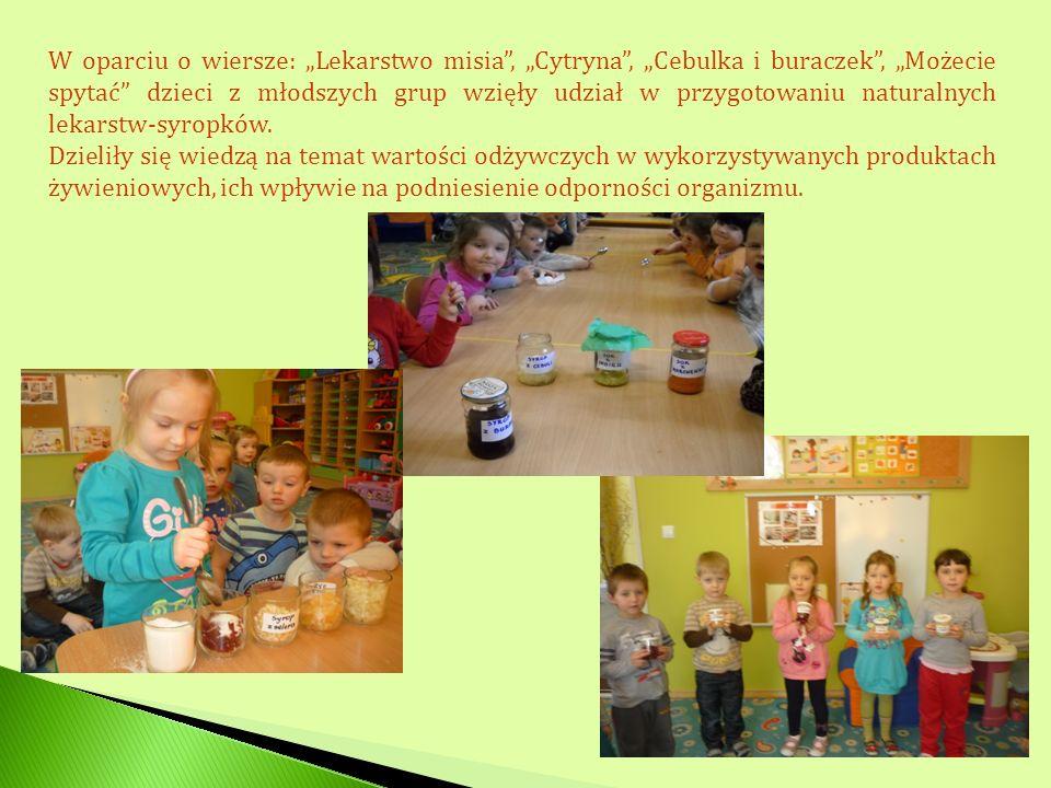 W oparciu o wiersze: Lekarstwo misia, Cytryna, Cebulka i buraczek, Możecie spytać dzieci z młodszych grup wzięły udział w przygotowaniu naturalnych le