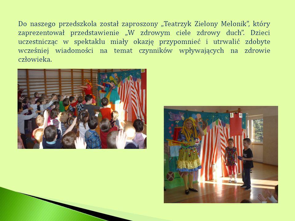 Do naszego przedszkola został zaproszony Teatrzyk Zielony Melonik, który zaprezentował przedstawienie W zdrowym ciele zdrowy duch. Dzieci uczestnicząc