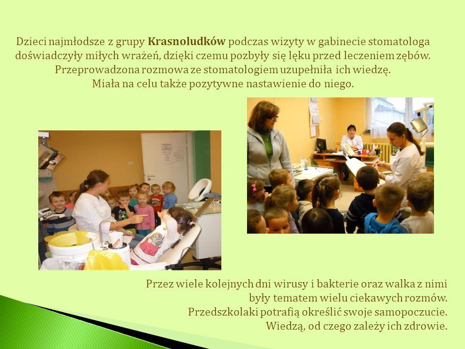 Dzieci najmłodsze z grupy Krasnoludków podczas wizyty w gabinecie stomatologa doświadczyły miłych wrażeń, dzięki czemu pozbyły się lęku przed leczenie