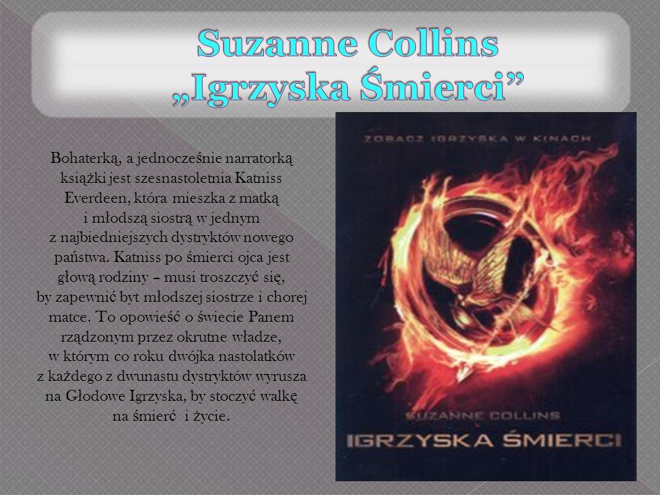 Bohaterk ą, a jednocze ś nie narratork ą ksi ąż ki jest szesnastoletnia Katniss Everdeen, która mieszka z matk ą i m ł odsz ą siostr ą w jednym z najb