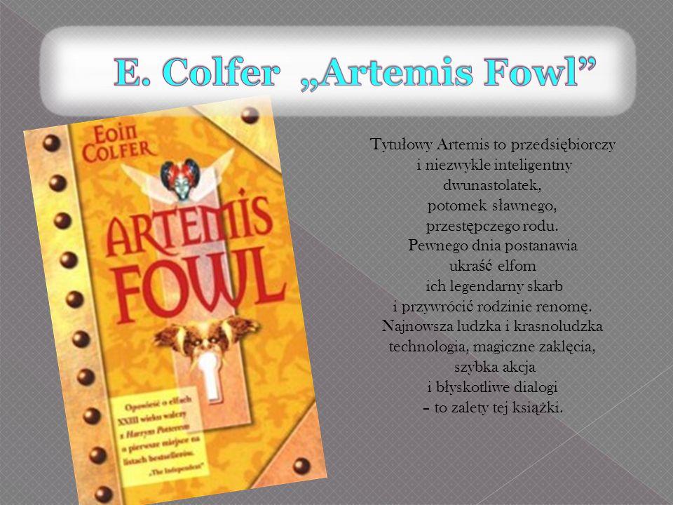 Tytu ł owy Artemis to przedsi ę biorczy i niezwykle inteligentny dwunastolatek, potomek s ł awnego, przest ę pczego rodu. Pewnego dnia postanawia ukra