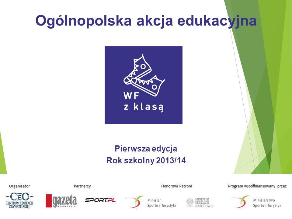 Ogólnopolska akcja edukacyjna Pierwsza edycja Rok szkolny 2013/14