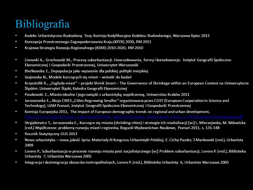 Bibliografia Kodeks Urbanistyczno-Budowlany. Tezy. Komisja Kodyfikacyjna Kodeksu Budowlanego, Warszawa lipiec 2013 Koncepcja Przestrzennego Zagospodar