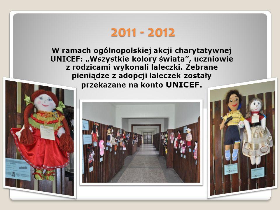 2011 - 2012 W ramach ogólnopolskiej akcji charytatywnej UNICEF: Wszystkie kolory świata, uczniowie z rodzicami wykonali laleczki.