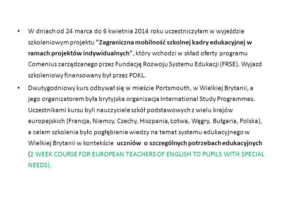 W dniach od 24 marca do 6 kwietnia 2014 roku uczestniczyłam w wyjeździe szkoleniowym projektu