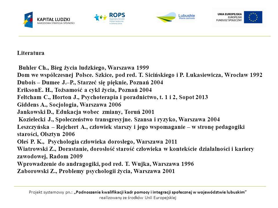 Projekt systemowy pn.: Podnoszenie kwalifikacji kadr pomocy i integracji społecznej w województwie lubuskim realizowany ze środków Unii Europejskiej Ludzie tworzący społeczność lokalną cenią wspólną tradycję, symbole i wartości.