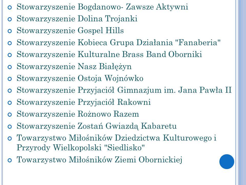 Stowarzyszenie Bogdanowo- Zawsze Aktywni Stowarzyszenie Dolina Trojanki Stowarzyszenie Gospel Hills Stowarzyszenie Kobieca Grupa Działania