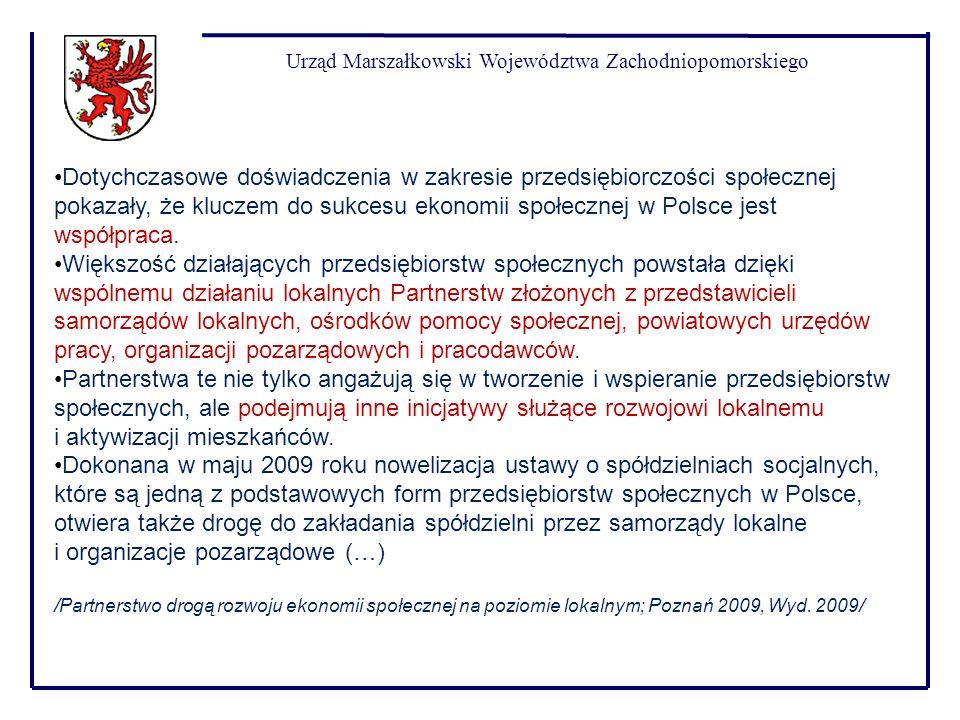Urząd Marszałkowski Województwa Zachodniopomorskiego Dotychczasowe doświadczenia w zakresie przedsiębiorczości społecznej pokazały, że kluczem do sukc