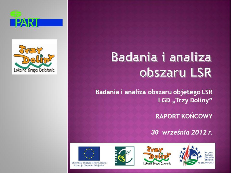 Badania i analiza obszaru objętego LSR LGD Trzy Doliny RAPORT KOŃCOWY 30 września 2012 r.